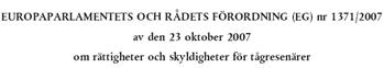 EUROPAPARLAMENTETS OCH RÅDETS FÖRORDNING (EG) nr 1371/2007